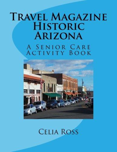 Travel Magazine Historic Arizona: A Senior Care Activity Book
