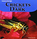 img - for Crickets in the Dark (Creatures of the Night) book / textbook / text book