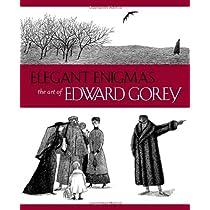 Elegant Enigmas: The Art of Edward Gorey Hardcover