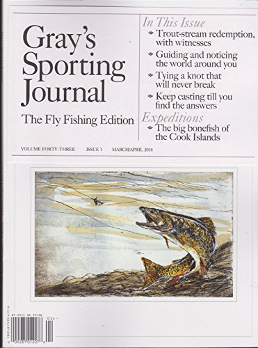 Gray's Sporting Journal Magazine April/March 2018 Volume Forty-Three Issue 1