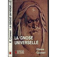De la gnose à l'oecuménisme. 3, La gnose universelle