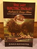 The Last Electric Trolley, Junius Rochester, 0964895021