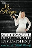 img - for The 16 Keys to Successful Real Estate Investment book / textbook / text book