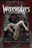 Werewolves: A Field Guide to Shapeshifters, Lycanthropes, and Man-Beasts