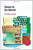 Green Is for World, Juliana Leslie, 156689316X