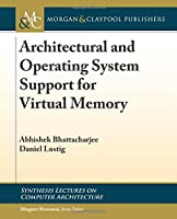 Architectural and Operating System Support for Virtual Memory Front Cover
