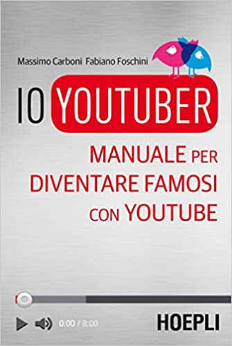 Manuale per diventare famosi con Youtube: Amazon.es: Massimo Carboni, Fabiano Foschini: Libros en idiomas extranjeros
