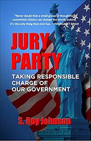 JURY PARTY: Taking Responsible Charge of Our Government (Jury Charge)