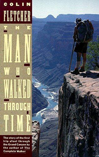 The Man Who Walked Through Time: The Story of the First Trip Afoot Through the Grand Canyon (Best Time To Hike Grand Canyon)