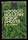 Hoodoo Hollerin Bebop Ghosts, Neal, Larry, 0882580116