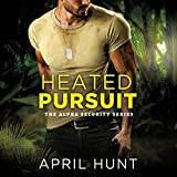 Heated Pursuit: Alpha Security, Book 1