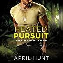 Heated Pursuit: Alpha Security, Book 1 Audiobook by April Hunt Narrated by Brooke Hayden
