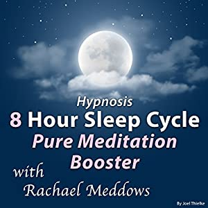 Hypnosis 8 Hour Sleep Cycle: Pure Meditation Booster Speech