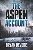 The Aspen Account, Bryan Devore, 0985241306