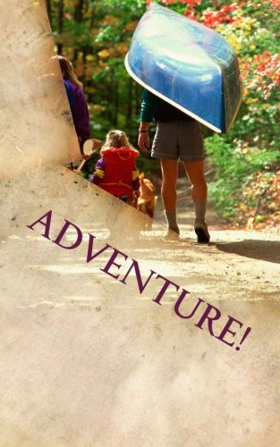 Download Adventure!: An Original Do-It-Yourself Weekend Retreat ebook