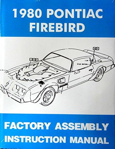 1980 PONTIAC FIREBIRD, 400 & TRANS AM FACTORY ASSEMBLY INSTRUCTION MANUAL - ALL MODELS
