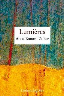 Lumières, Bottani-Zuber, Anne