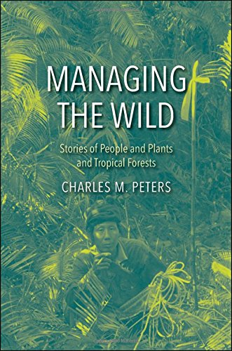 Download Managing the Wild: Stories of People and Plants and Tropical Forests pdf