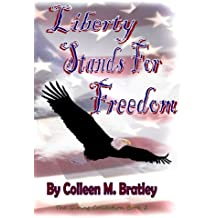 Liberty Stands For Freedom (Volume 2)