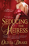 Seducing the Heiress: An Heiress In London Novel