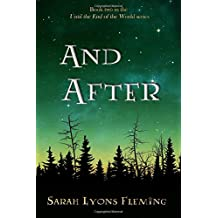 And After: Until the End of the World, Book 2 (Volume 2)
