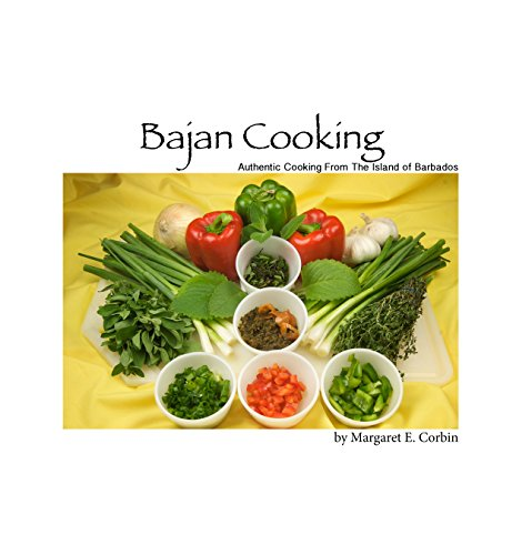 Bajan Cooking: Authenic Cooking From The Island of Barbados by Margaret Corbin