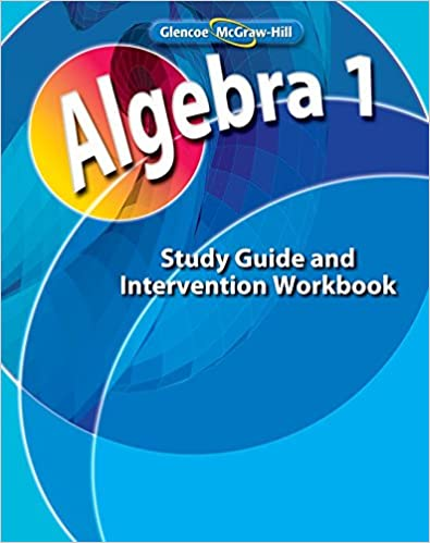 Algebra 1, Study Guide and Intervention Workbook (MERRILL ALGEBRA ...