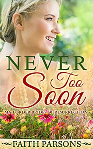 Mail-Order Bride: Never Too Soon: Clean Historical Western Romance - A Story of Family & Forgiveness (Mail-Order Brides of Resurrection)