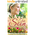 Never Too Soon: Clean Historical Western Romance - A Story of Family & Forgiveness (Mail-Order Brides of Resurrection)