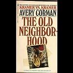 The Old Neighborhood | Avery Corman