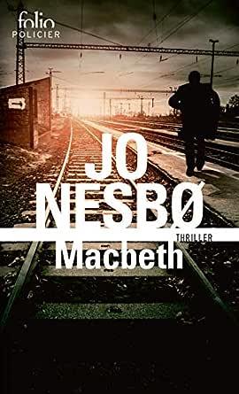 Macbeth (French Edition) eBook: Nesbø, Jo, Romand-Monnier, Céline: Amazon.es: Tienda Kindle