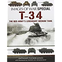 T-34: The Red Army's Legendary Medium Tank (Images of War)