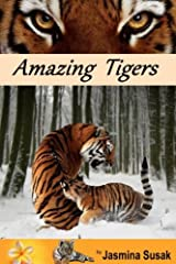 Amazing Tigers: Informational book about tigers