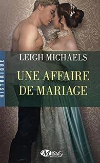 Une affaire de mariage par Leigh Michaels