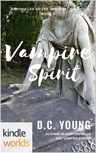 Vampire for Hire: Vampire Spirit (Kindle Worlds Novella) (The Chronicles of the Immortal Council Book 8)
