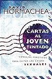 Cartas al joven tentado: Consejos prácticos para evitar las caídas sexuales (Spanish Edition)