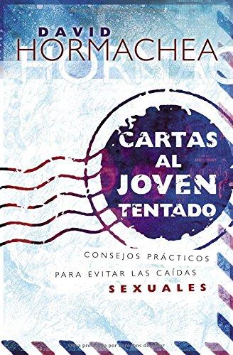 Read Online Cartas al joven tentado: Consejos prácticos para evitar las caídas sexuales (Spanish Edition) pdf epub