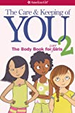 The Care And Keeping Of You 2: The Body Book For Older Girls (Turtleback Binding Edition)