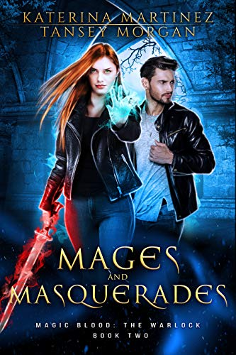 Mages And Masquerades An Urban Fantasy Novel Magic Blood The