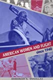img - for American Women and Flight since 1940 book / textbook / text book