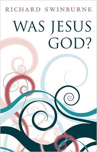 was jesus god swinburne richard
