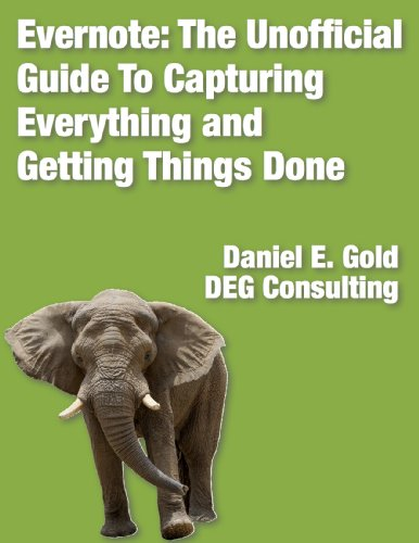 Evernote: The unofficial guide to capturing everything and getting things done. 2nd Edition