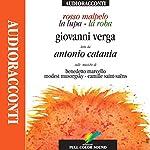Rosso malpelo, La lupa, La roba | Giovanni Verga