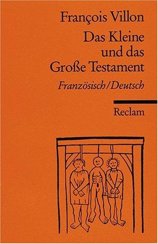Das Kleine und das Grosse Testament: Franz./Dt