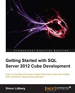 Getting Started with SQL Server 2012 Cube Development by [Lidberg, Simon]
