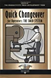Quick Changeover for Operators: The SMED System (The Shopfloor Series) (Volume 3)