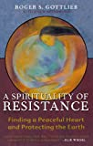 A Spirituality of Resistance, Rick Tilman and Roger S. Gottlieb, 0742532836