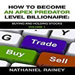 How to Become an Apex Predator Level Billionaire: How to Become an Apex Predator Level, Book 1 | Nathaniel Rainey