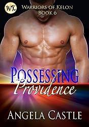 Possessing Providence [Warriors Of Kelon Book 6]