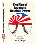 img - for The rise of Japanese baseball power book / textbook / text book